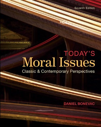Today's Moral Issues Classic and Contemporary Perspectives 7th 2013 edition cover