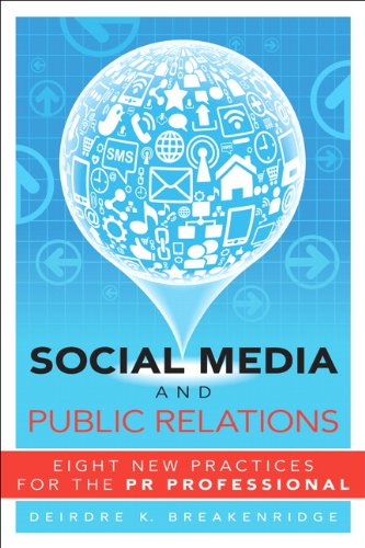 Social Media and Public Relations Eight New Practices for the PR Professional  2012 edition cover