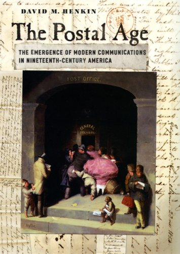 Postal Age The Emergence of Modern Communications in Nineteenth-Century America  2007 edition cover