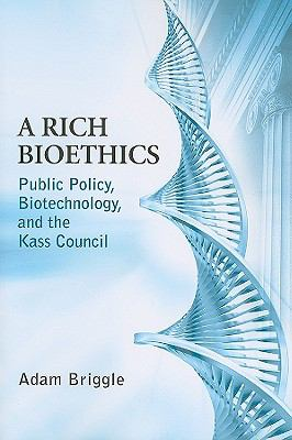 Rich Bioethics Public Policy, Biotechnology, and the Kass Council  2010 edition cover