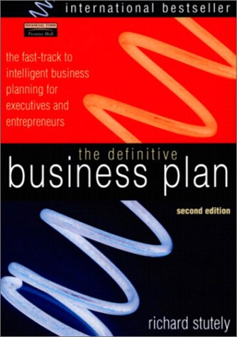 Definitive Business Plan The Fast-Track to Intelligent Business Planning for Executives and Entrepreneurs 2nd 2001 9780273659211 Front Cover