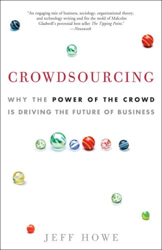 Crowdsourcing Why the Power of the Crowd Is Driving the Future of Business  2009 edition cover