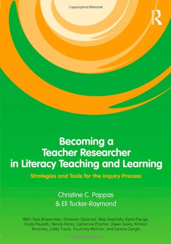 Becoming a Teacher Researcher in Literacy Teaching and Learning Strategies and Tools for the Inquiry Process  2011 edition cover