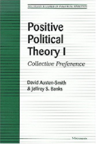 Positive Political Theory I Collective Preference  1999 9780472087211 Front Cover