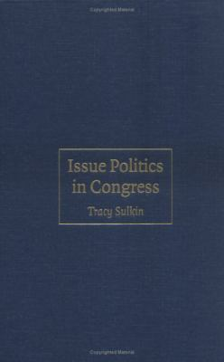 Issue Politics in Congress   2005 9780521855211 Front Cover
