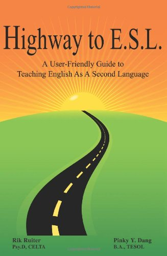 Highway to E. S. L. A User-Friendly Guide to Teaching English As A Second Language N/A edition cover