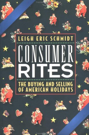 Consumer Rites The Buying and Selling of American Holidays  1998 edition cover