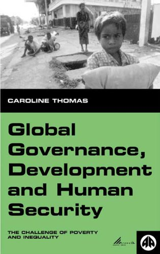 Global Governance, Development and Human Security The Challenge of Poverty and Inequality  1998 9780745314211 Front Cover