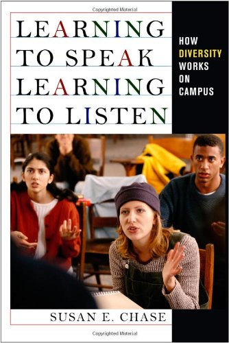 Learning to Speak, Learning to Listen How Diversity Works on Campus  2010 edition cover