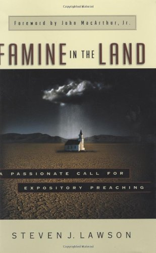 Famine in the Land A Passionate Call for Expository Preaching  2003 edition cover