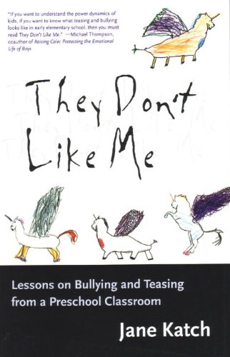 They Don't Like Me Lessons on Bullying and Teasing from a Preschool Classroom  2004 edition cover