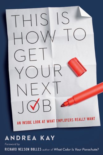 This Is How to Get Your Next Job An Inside Look at What Employers Really Want  2013 edition cover