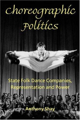 Choreographic Politics State Folk Dance Companies, Representation and Power  2002 edition cover