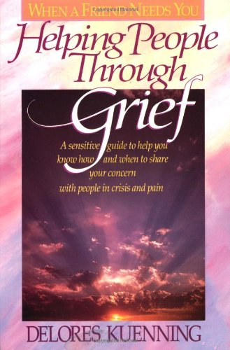 Helping People Through Grief  N/A edition cover