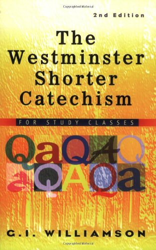 Westminster Shorter Catechism For Study Classes 2nd 2003 edition cover