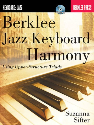 Berklee Jazz Keyboard Harmony Using Upper-Structure Triads  2011 edition cover