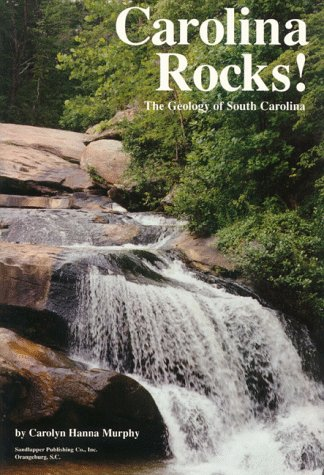 Carolina Rocks! : The Geology of South Carolina 1st 1995 edition cover