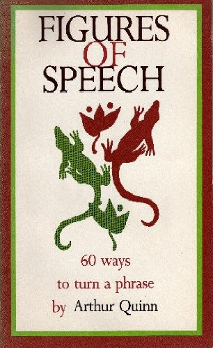 Figures of Speech : Sixty Ways to Turn a Phrase N/A edition cover