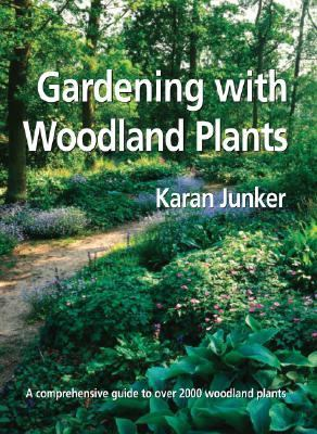 Gardening with Woodland Plants   2007 9780881928211 Front Cover