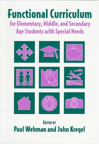 Functional Curriculum for Elementary, Middle, and Secondary Age Students with Special Needs 1st edition cover