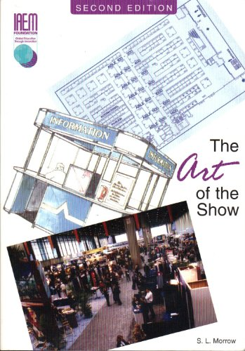 Art of the Show An Introduction to the Study of Exhibition Management 3rd 2006 (Unabridged) 9780965798211 Front Cover