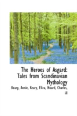 Heroes of Asgard Tales from Scandinavian Mythology N/A 9781113200211 Front Cover