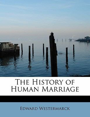 History of Human Marriage  N/A 9781115561211 Front Cover