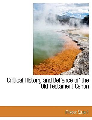 Critical History and Defence of the Old Testament Canon  N/A 9781115701211 Front Cover