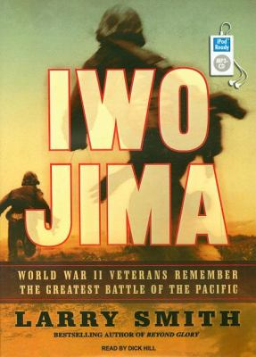Iwo Jima: World War II Veterans Remember the Greatest Battle of the Pacific  2008 9781400157211 Front Cover