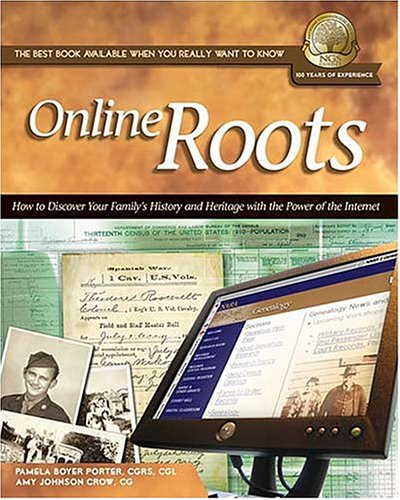 Online Roots How to Discover Your Family's History and Heritage with the Power of the Internet  2003 9781401600211 Front Cover