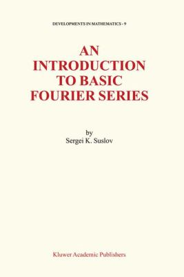 Introduction to Basic Fourier Series   2003 9781402012211 Front Cover