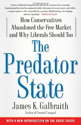 Predator State How Conservatives Abandoned the Free Market and Why Liberals Should Too  2009 edition cover