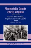Monongalia County, (West) Virginia Records of the District, Superior, and County Courts, Volume 5: 1802-1805 N/A 9781556137211 Front Cover