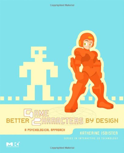 Better Game Characters by Design A Psychological Approach  2006 edition cover