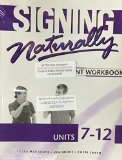 SIGNING NATURALLY...7-12-WKBK.-W/2 DVDS N/A 9781581212211 Front Cover
