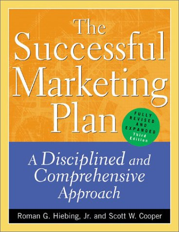 Successful Marketing Plan A Disciplined and Comprehensive Approach 3rd 2003 (Revised) 9780071395212 Front Cover