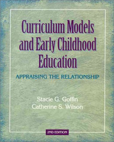 Curriculum Models and Early Childhood Education Appraising the Relationship 2nd 2001 (Revised) edition cover