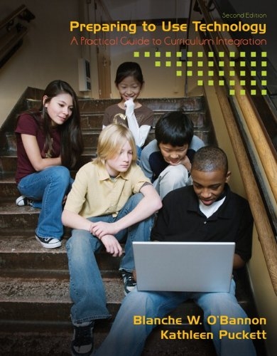 Preparing to Use Technology A Practical Guide to Curriculum Integration 2nd 2010 edition cover