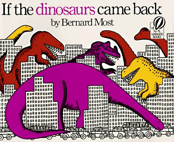 If the Dinosaurs Came Back   1984 9780152380212 Front Cover