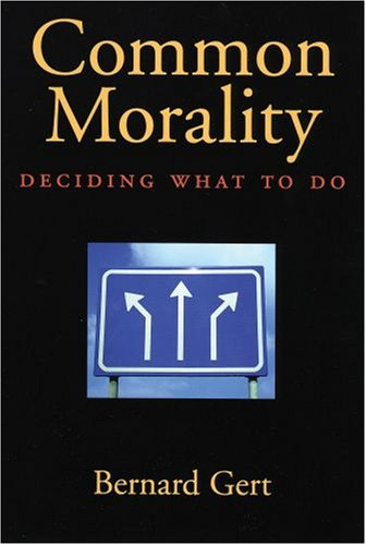 Common Morality Deciding What to Do  2007 edition cover