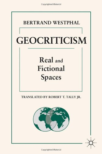 Geocriticism Real and Fictional Spaces  2007 9780230110212 Front Cover
