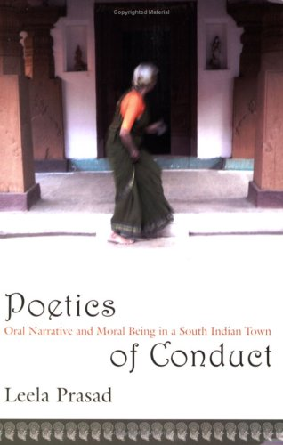 Poetics of Conduct Oral Narrative and Moral Being in a South Indian Town  2006 9780231139212 Front Cover