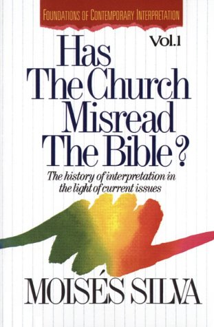 Has the Church Misread the Bible? The History of Interpretation in the Light of Contemporary Issues N/A 9780310409212 Front Cover