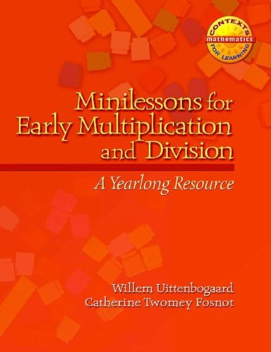 Minilessons for Early Multiplication and Division A Yearlong Resource  2008 edition cover