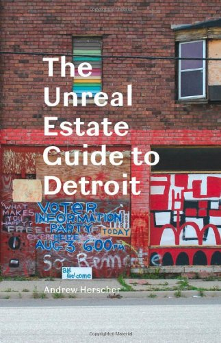 Unreal Estate Guide to Detroit   2012 9780472035212 Front Cover