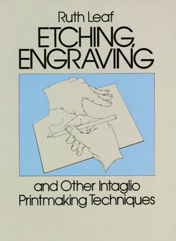 Etching, Engraving and Other Intaglio Printmaking Techniques  N/A edition cover