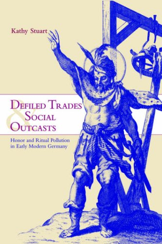 Defiled Trades and Social Outcasts Honor and Ritual Pollution in Early Modern Germany  2006 edition cover