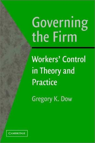 Governing the Firm Workers' Control in Theory and Practice  2002 9780521522212 Front Cover