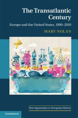Transatlantic Century Europe and the United States, 1890-2010  2012 edition cover