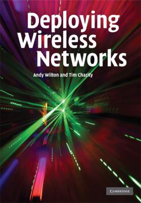 Deploying Wireless Networks   2008 9780521874212 Front Cover